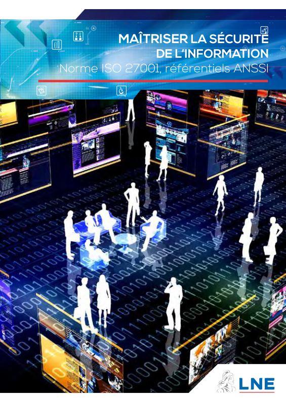 Plaquette LNE : maitriser la securite de l information norme iso 27001 ANSSI